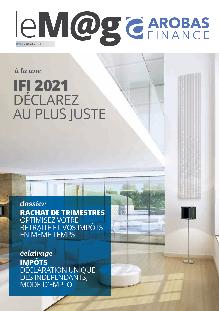 Le M@g Arobas Finance n°92 / IFI 2021 Déclarez au plus juste !